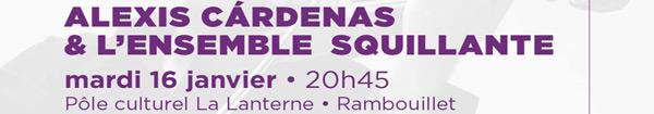 Actualités Rambouillet - Alexis Cárdenas et l'Ensemble Squillante à La Lanterne à Rambouillet