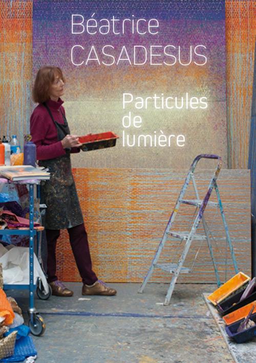 Exposition de Béatrice Casadesus au Palais du Roi de Rome et et à La Lanterne à Rambouillet