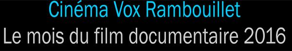 Actualités Rambouillet - Le mois du film documentaire 2016 au cinéma Vox Rambouillet