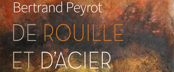 Actualités Rambouillet - Au Palais du Roi de Rome, Exposition De Rouille et d'Acier, du 30 juin au 16 septembre 2018