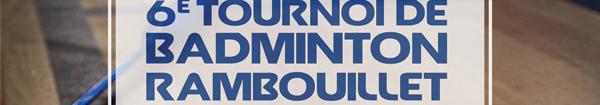 Le Rambolibad 6�me tournoi de Badminton de Rambouillet
