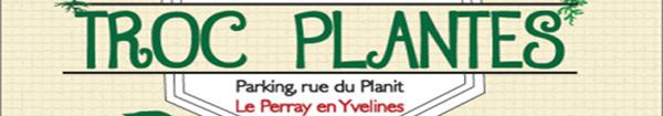 Troc Plantes au Perray-en-Yvelines le samedi 5 mai 2018