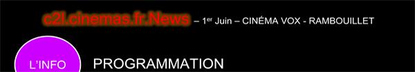 Actualités Rambouillet - Informations spectateurs cinéma Vox Rambouillet